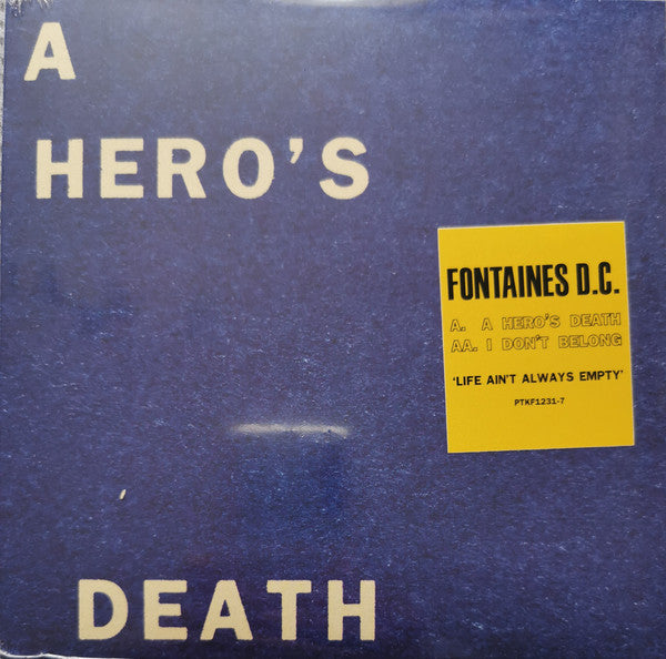 Fontaines D.C. ‎– A Hero's Death / I Don't Belong - Limited Edition 7
