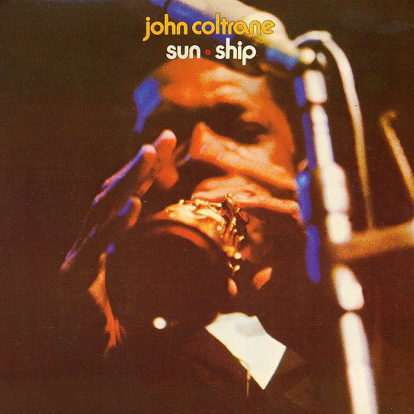 John Coltrane ‎– Sun Ship - Limited Edition 180G Vinyl LP