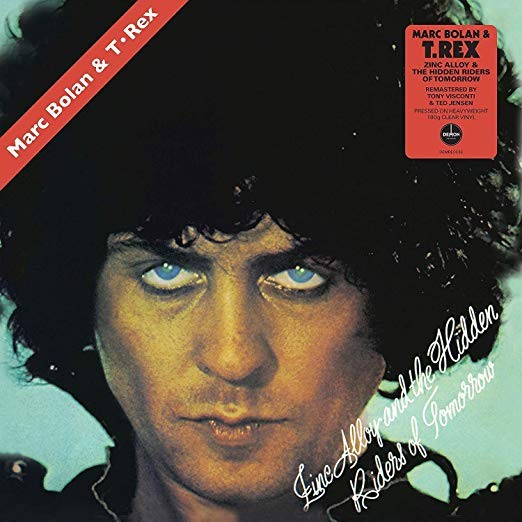 Marc Bolan & T. Rex ‎– Zinc Alloy And The Hidden Riders Of Tomorrow - A Creamed Cage In August - 180G Clear Vinyl 1LP