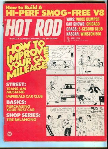 1974 April Hot Rod Magazine March Back Issue - How to Improve Your Gas Mileage   - TvMovieCards.com