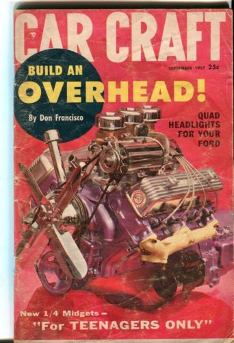 Car Craft Magazine September 1957 Build An Overhead! By Don Francisco   - TvMovieCards.com