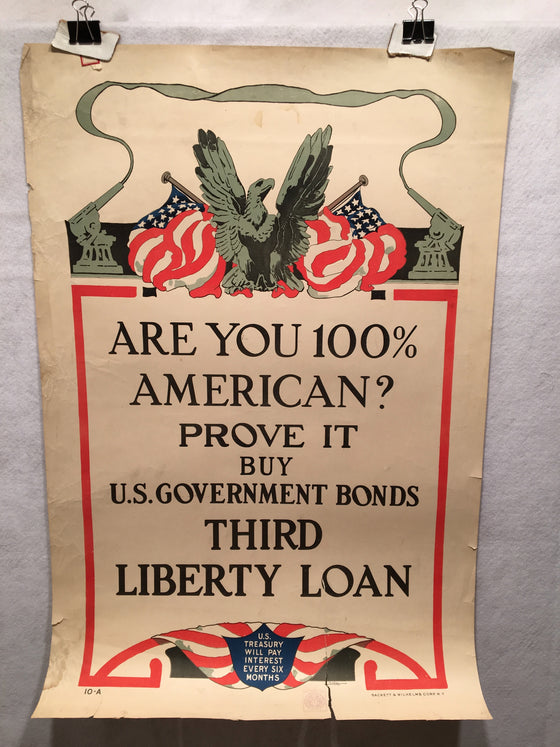 "WW1 ""Are you 100% American?"" Third Liberty Loan Propaganda Poster (20"" X 30"")"