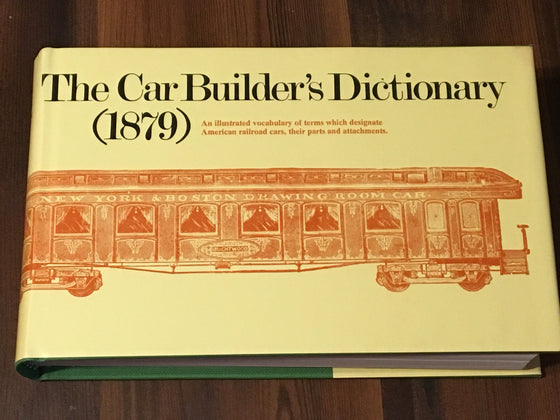 The Car Builder's Dictionary (1879) An Illustrated Vocabulary Book 1971 Reprint