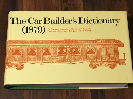 The Car Builder's Dictionary (1879) An Illustrated Vocabulary Book 1971 Reprint   - TvMovieCards.com