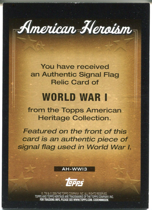 American Heritage Heroes Ed Heroism Relics WW1 Signal Flag AH-WWI3 Topps 2009   - TvMovieCards.com