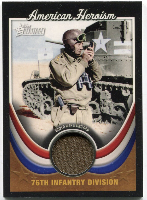 American Heritage Heroes Ed Heroism Relics 76th Infantry Division AH-WWII6 Topps   - TvMovieCards.com