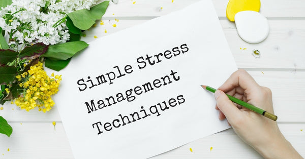 Simple Stress Management Techniques - Guest Post from ScaleItSimple!