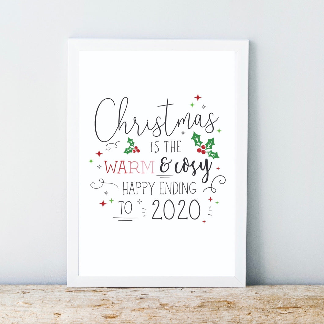 Christmas is the Warm & Cosy Happy Ending to 2020 Print