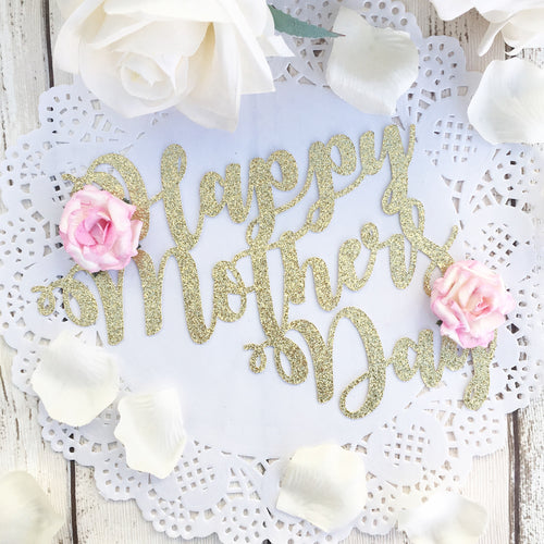 Happy Mother's Day Cake Topper (with flowers)