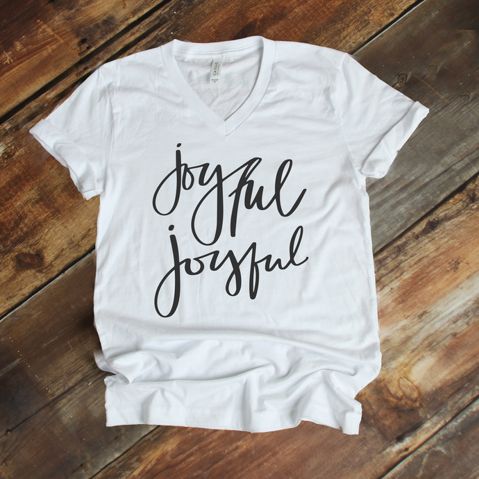 Joyful Joyful | V Neck Tee