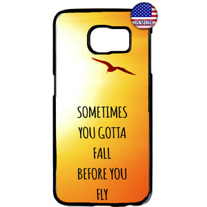 Sometimes You Got To Fall Before You Fly Sunshine Rubber Case Cover For Samsung Galaxy