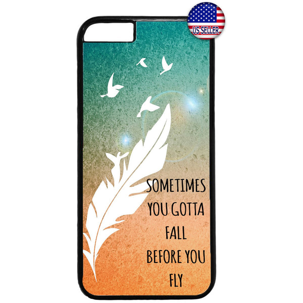 Sometimes You Got To Fall Before You Fly Feather Rubber Case Cover For Iphone