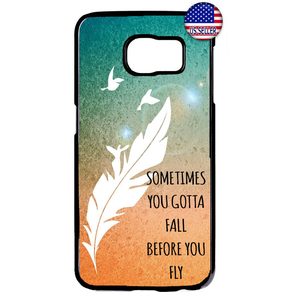 Sometimes You Got To Fall Before You Fly Feather Rubber Case Cover For Samsung Galaxy
