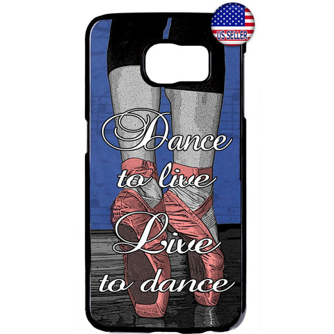 Dance To Live Live To Dance Ballet Shoes Rubber Case Cover For Samsung Galaxy