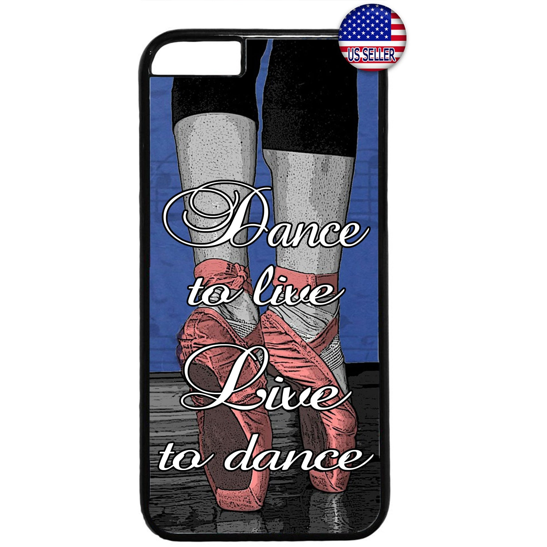 Dance To Live Live To Dance Ballet Shoes Rubber Case Cover For Iphone