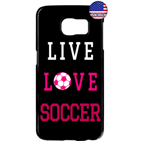 Live Love Soccer Girl Futbol Rubber Case Cover For Samsung Galaxy