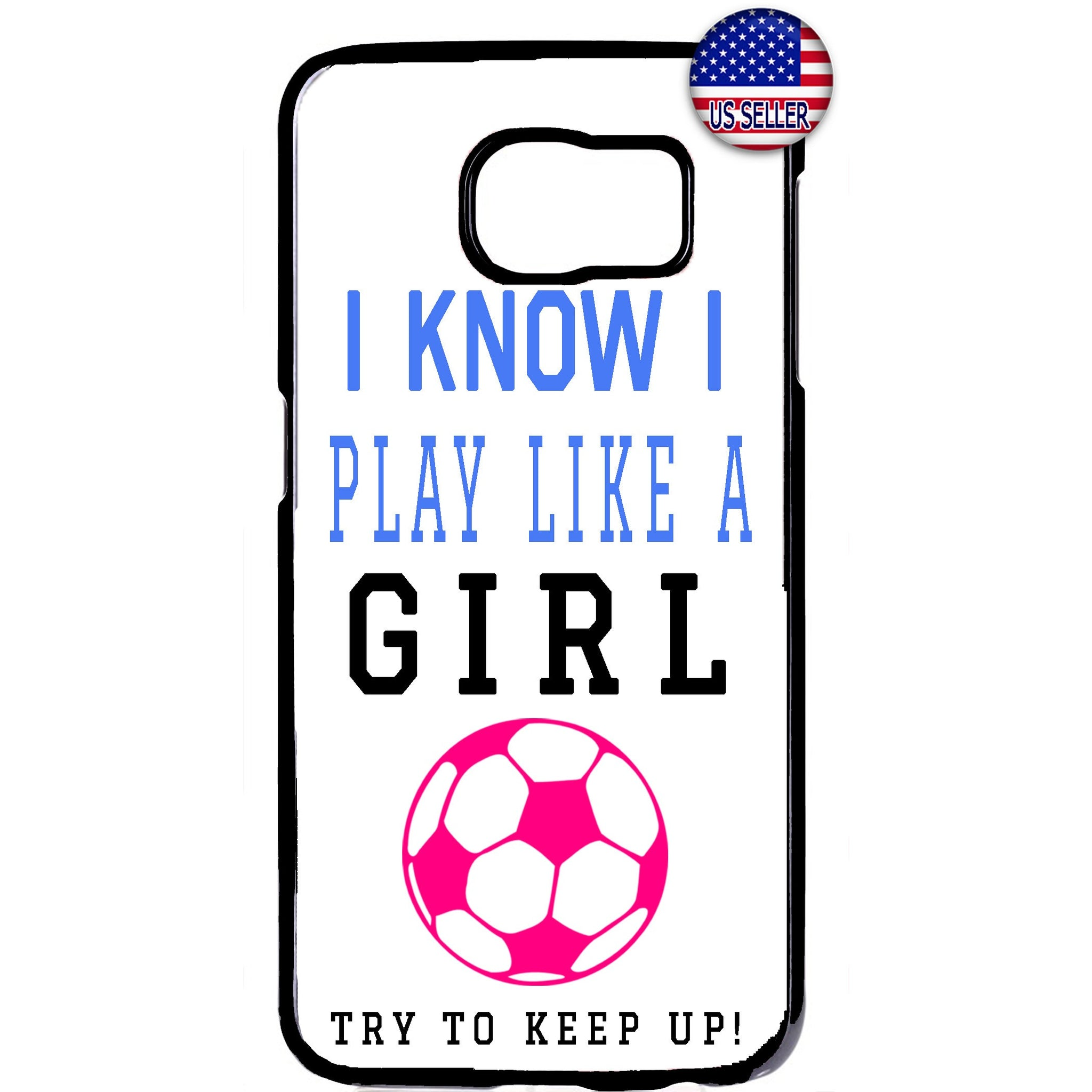 Soccer Play Like A Girl Futbol Rubber Case Cover For Samsung Galaxy