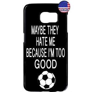 Soccer Too Good Futbol Sports Rubber Case Cover For Samsung Galaxy