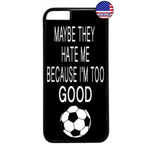 Soccer Too Good Futbol Sports Rubber Case Cover For Iphone