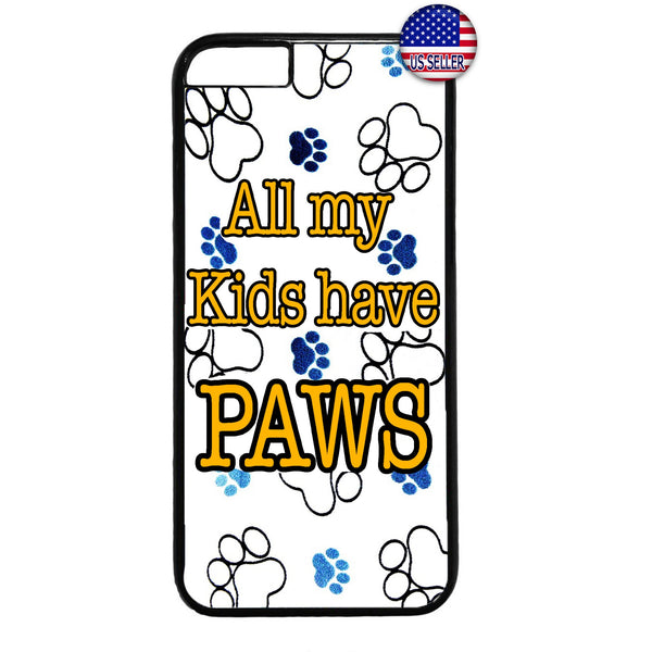 My Kids Have Paws Pet Cats & Dogs Rubber Case Cover For Iphone