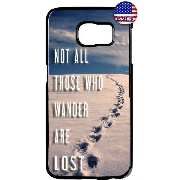 Not All Wander Are Lost Sand Desert Rubber Case Cover For Samsung Galaxy
