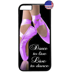 Live To Dance Dance To Live Ballet Shoes Rubber Case Cover For Iphone
