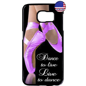 Live To Dance Dance To Live Ballet Shoes Rubber Case Cover For Samsung Galaxy