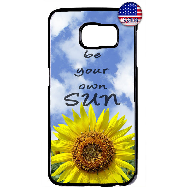 Be your Own Sun Flower Garden Rubber Case Cover For Samsung Galaxy