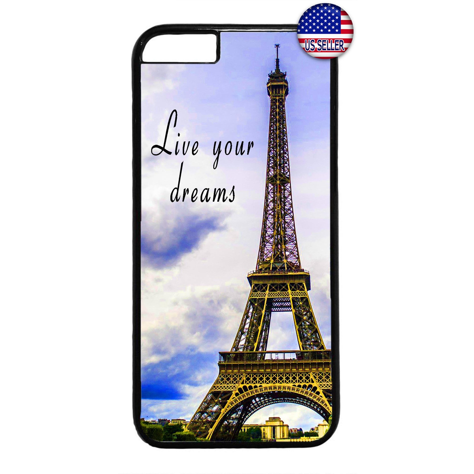 Live Dreams Eiffel Tower Paris France Rubber Case Cover For Iphone