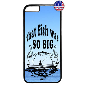Fishing That Fish So Big Rubber Case Cover For Iphone