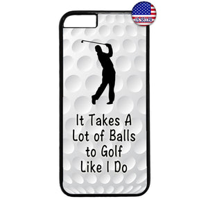 Balls To Golf Like I Do Rubber Case Cover For Iphone