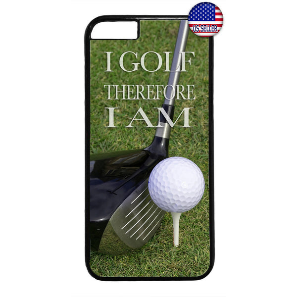 I Golf Therefore I Am Rubber Case Cover For Iphone