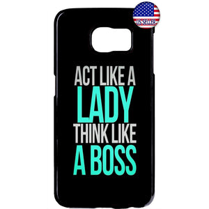 Act Like Lady Think Like Boss Rubber Case Cover For Samsung Galaxy