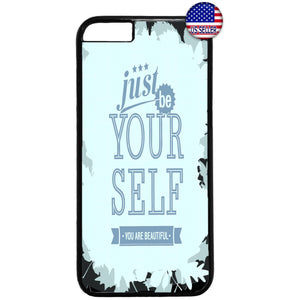 Just Be Yourself Life Quote Rubber Case Cover For Iphone