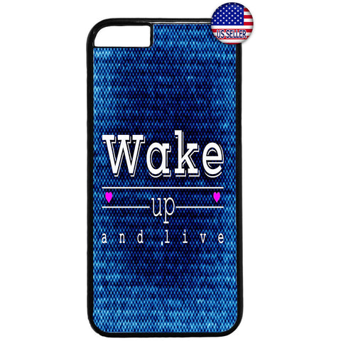 Wake Up And Live Life Rubber Case Cover For Iphone