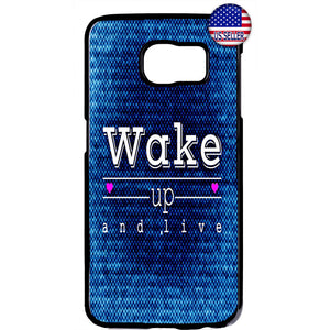 Wake Up And Live Life Rubber Case Cover For Samsung Galaxy
