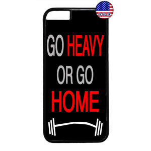 Go Heavy Or Go Home Rubber Case Cover For Iphone