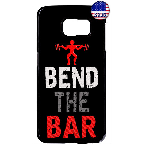Bend The Bar Workout Gym Rubber Case Cover For Samsung Galaxy