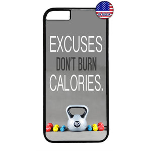 Excuses Don't Burn Calories Rubber Case Cover For Iphone