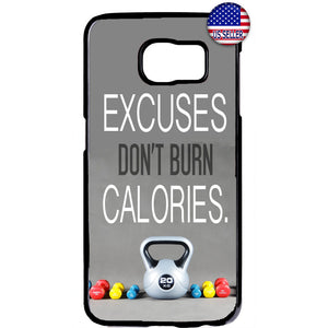 Excuses Don't Burn Calories Rubber Case Cover For Samsung Galaxy