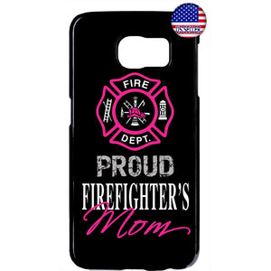 Proud Firefighter's Mom Fire Dept. Rubber Case Cover For Samsung Galaxy