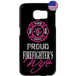 Proud Firefighter's Wife Fire Dept. Rubber Case Cover For Samsung Galaxy