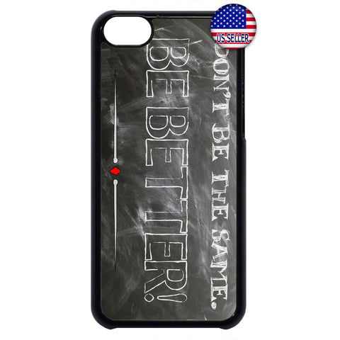Don't Be The Same. Be Better Rubber Case Cover For Ipod Touch