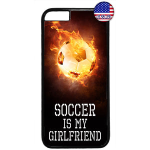 Soccer Is My Girlfriend Futbol Rubber Case Cover For Iphone