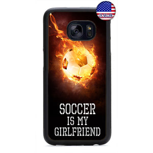 Soccer Is My Girlfriend Futbol Rubber Case Cover For Samsung Galaxy