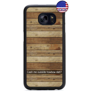 Funny Cash Me Ousside Rubber Case Cover For Samsung Galaxy
