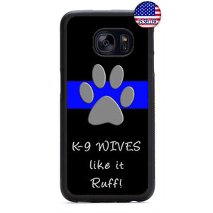 Police K9 Wives Like It Ruff Rubber Case Cover For Samsung Galaxy