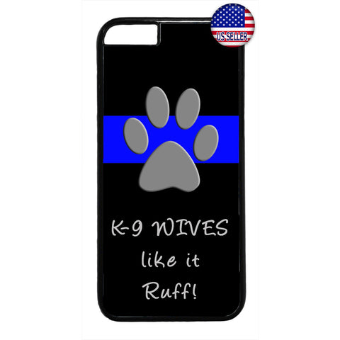 Police K9 Wives Like It Ruff Rubber Case Cover For Iphone