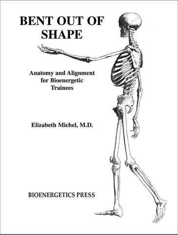 Bent Out Of Shape (Elizabeth Michel, M.D.)