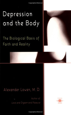 Depression and the Body (Alexander Lowen, M.D.)